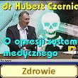 O opresji systemu medycznego – Dr Hubert Czerniak