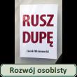 Rusz dupę – Jacek Wiśniowski